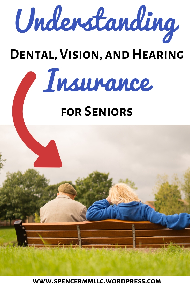 Understanding Dental vision and hearing insurance for seniors